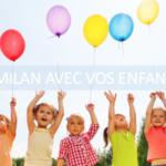 Découvrir Milan avec vos enfants