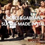 Dolce&Gabbana : une success story à l'italienne