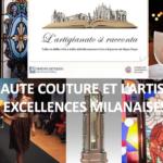 La Haute Couture et l'Artisanat, excellences milanaises
