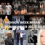 Fashion week à Milan automne hiver 2017/2018