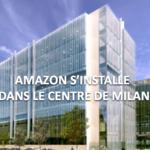 Amazon s'installe dans le centre de Milan