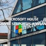Microsoft House ouvre ses portes à Milan