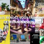 Les rendez-vous fashion de la Milano Design Week
