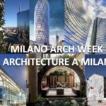 Milano Arch Week: première édition de la semaine de l'architecture à Milan