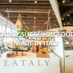 Eataly, un beau succès du food Made in Italy dans le monde