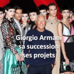 Giorgio Armani : sa succession et ses projets pour le groupe