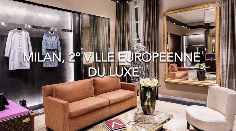 Milan, deuxième ville européenne pour les vitrines de luxe